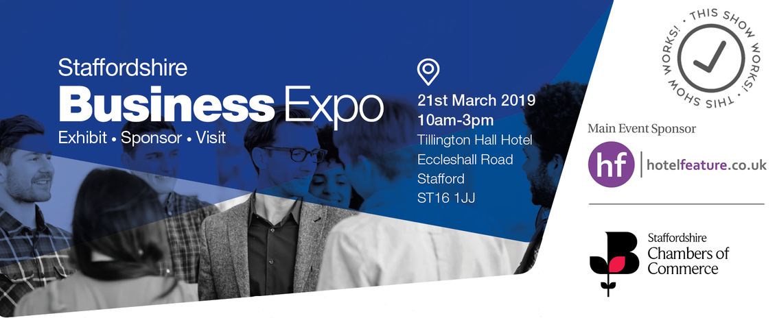 Staffordshire Business Expo banner image for mobile devices. 21st March 2019, 10am-3pm at Tillington Hall Hotel. Sponsored by www.hotelfeature.co.uk
